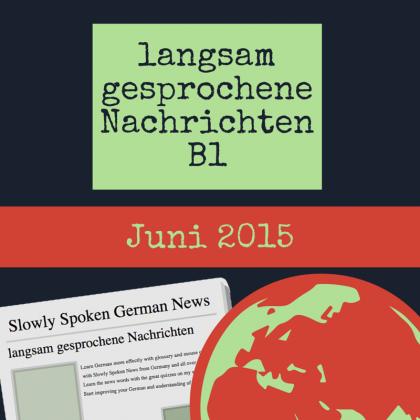 Slowly spoken German news june 2015